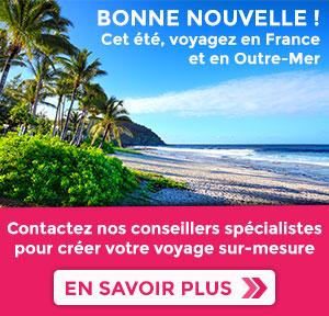 Bonne nouvelle ! Cet été, voyagez en France et en Outre-Mer
